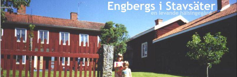 Hälsingegården Engbergs i Stavsäter