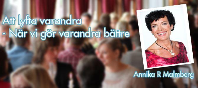 Att lyfta varandra - När vi gör varandra bättre - En föreläsning med Annika Malmberg