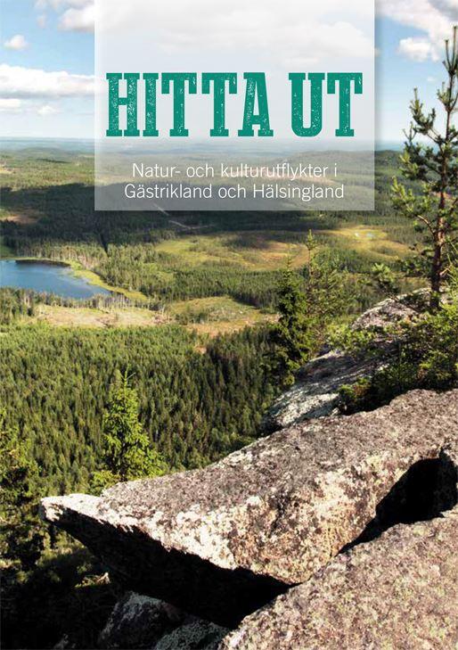 Hitta ut - Natur- och kulturutflykter i Gästrikland och Hälsingland