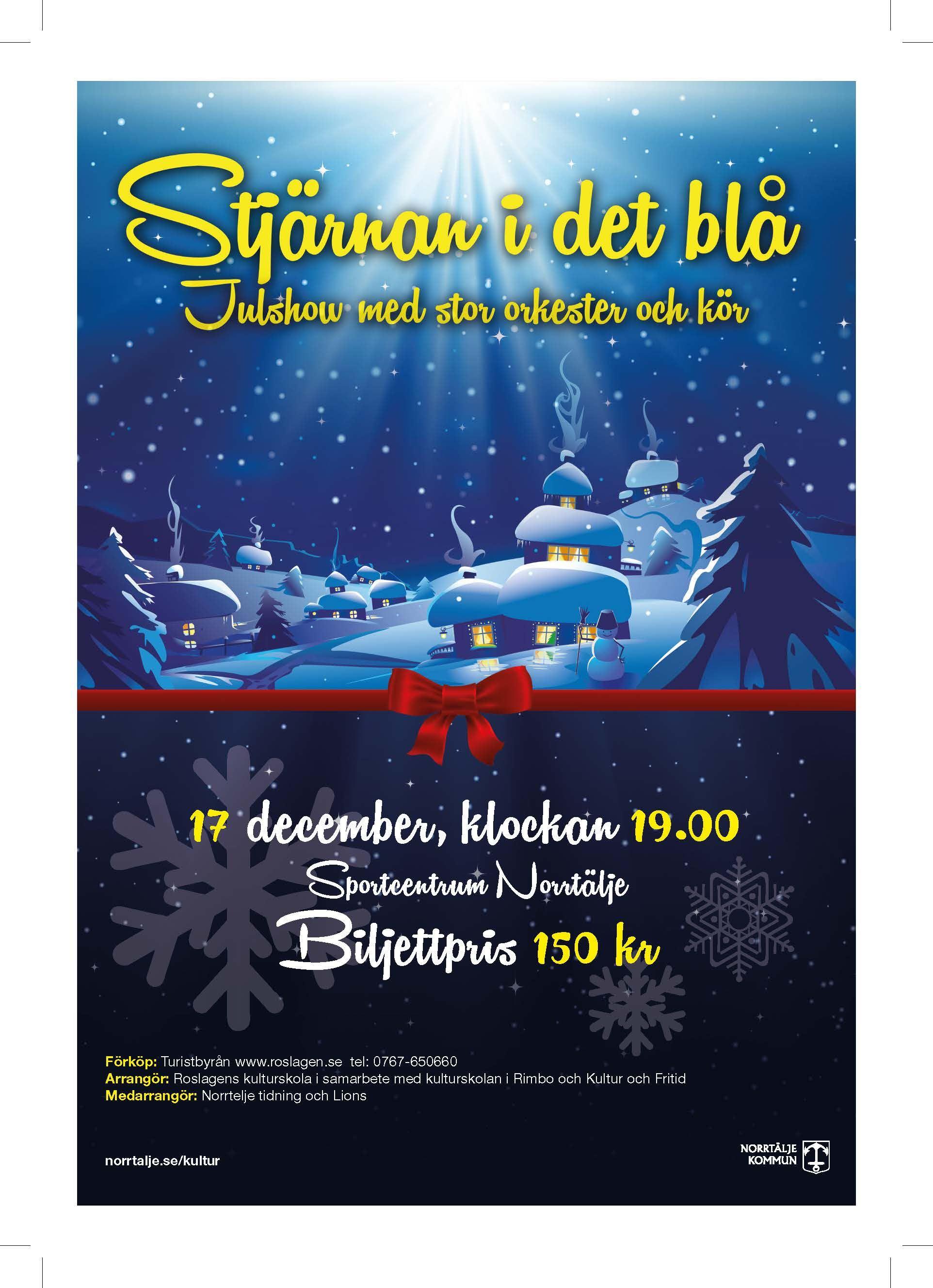 Stjärnan i det blå - Julshow med stor orkester och kör - Norrtälje Sportcentrum