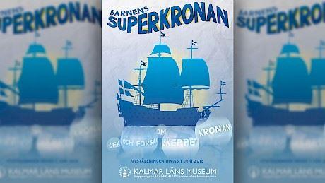 Superkronan - eine Spielausstellung für Kinder im Provinzialmuseum Kalmar