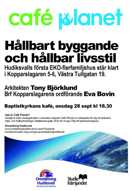 Café Planet - Hållbart byggande och hållbar livsstil. Om Hudiksvalls första ekologiska flerfamiljshus.