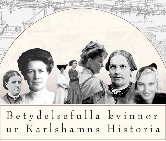 Betydelsefulla kvinnor ur Karlshamns historia