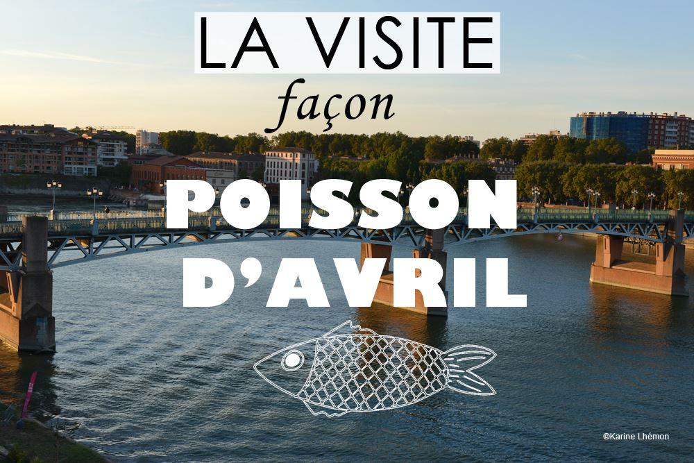 La visite façon poisson d'avril