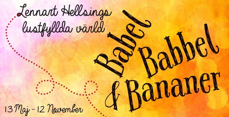 Invigning av Babel, babbel och bananer - Lennart Hellsings lustfyllda värld