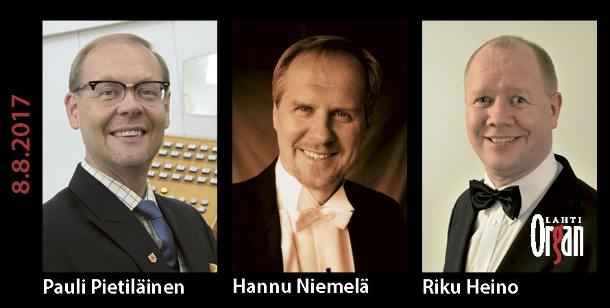 Pauli Pietiläinen, Riku Heino, Hannu Niemelä 8 Aug 2017 at 7pm | Lahti International Organ Festival