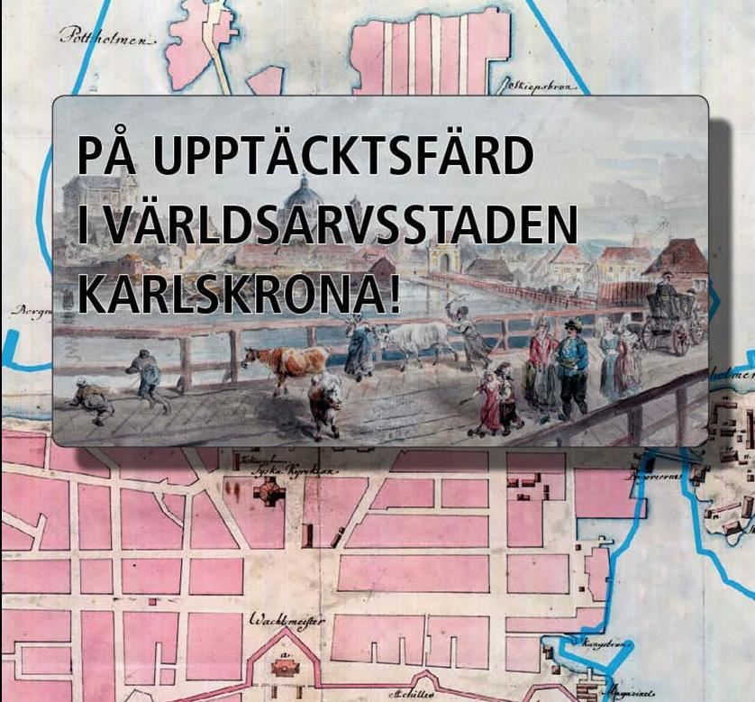 Exhibition - Exploring the world heritage city of Karlskrona