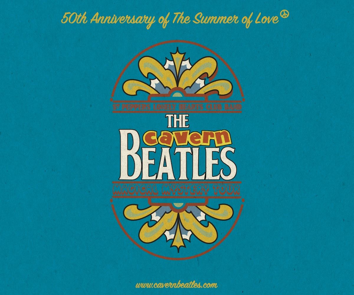 The Cavern Beatles - 50th Anniversary of The Summer of Love