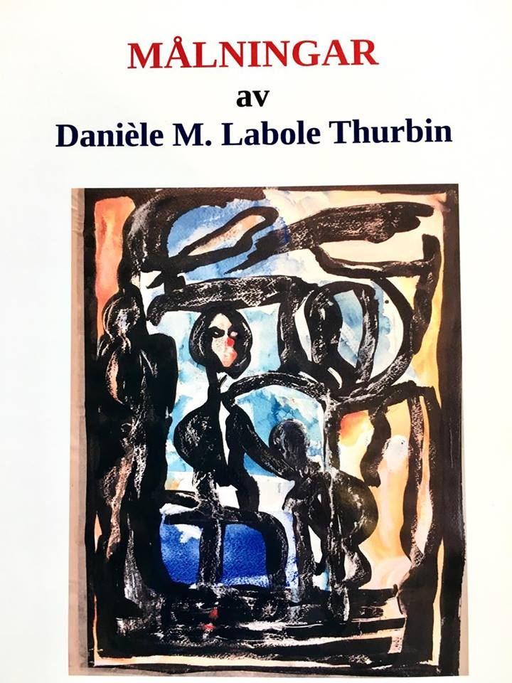 Utställning av Danièle M. Labole Thurbin