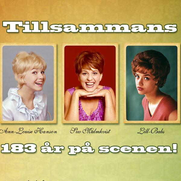 183 ÅR TILLSAMMANS! - LILL-BABS, ANNE-LOUISE HANSSON & SIW MALMQVIST