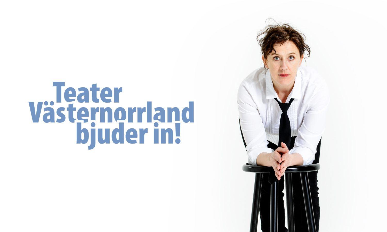 Teater Västernorrland bjuder in!