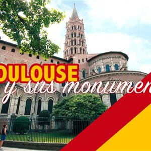 Toulouse y sus monumentos
