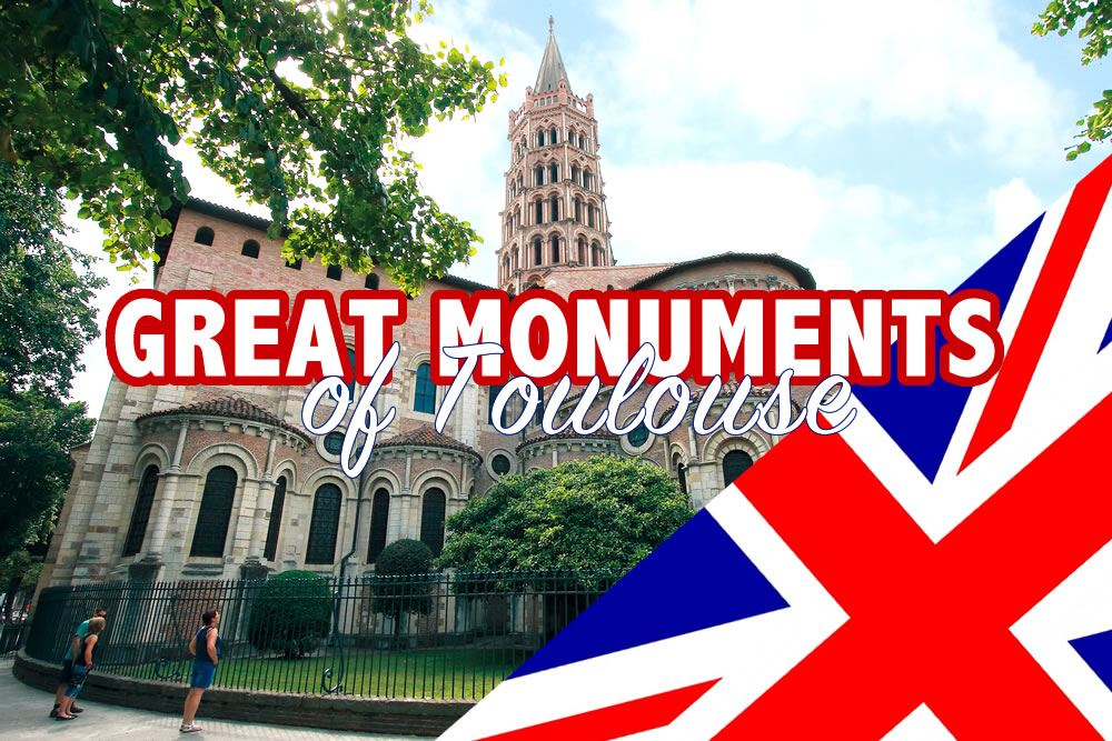 Great monuments of Toulouse