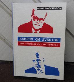 Kampen om Sverige - från socialism till nyliberalism