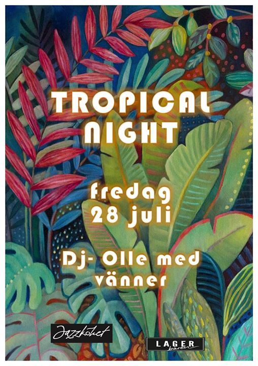 Tropical night! All night! På Lagerbaren