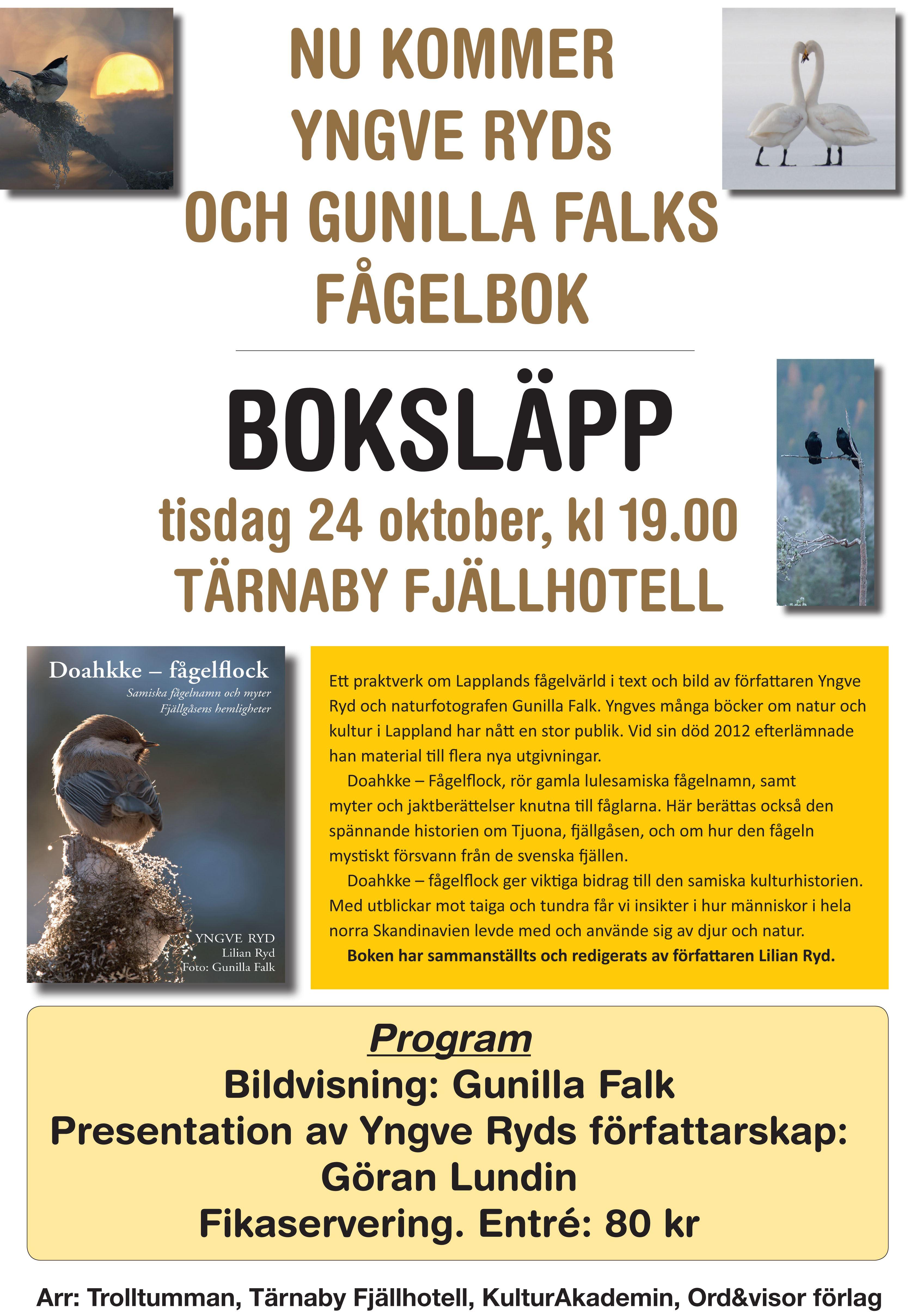 Boksläpp på Tärnaby Fjällhotell, Doahkke - fågellock