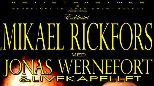 Mikael Rickfors med Jonas Wernefort & Livekapellet - INSTÄLLT