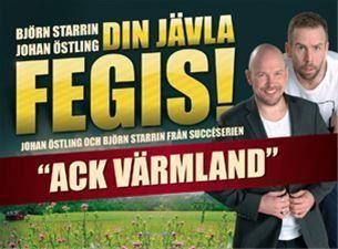 """""""Din Jävla Fegis"""" - med humorduon från Ack Värmland, Björn A.Ling och Johan Östling"""