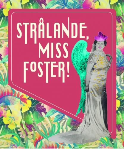 Strålande, Miss Foster!