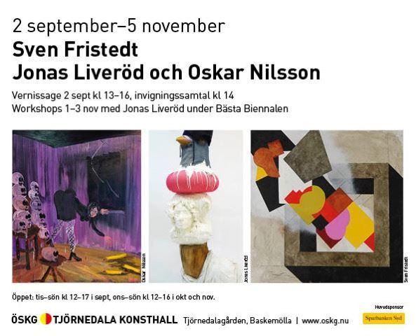 Utställningar med Sven Fristedt, Jonas Liveröd och Oskar Nilsson