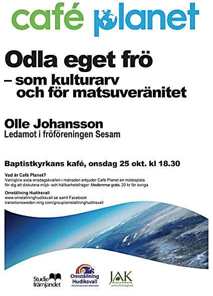 Café Planet: Odla eget frö - som kulturarv och för matsuveränitet, Olle Johansson berättar.