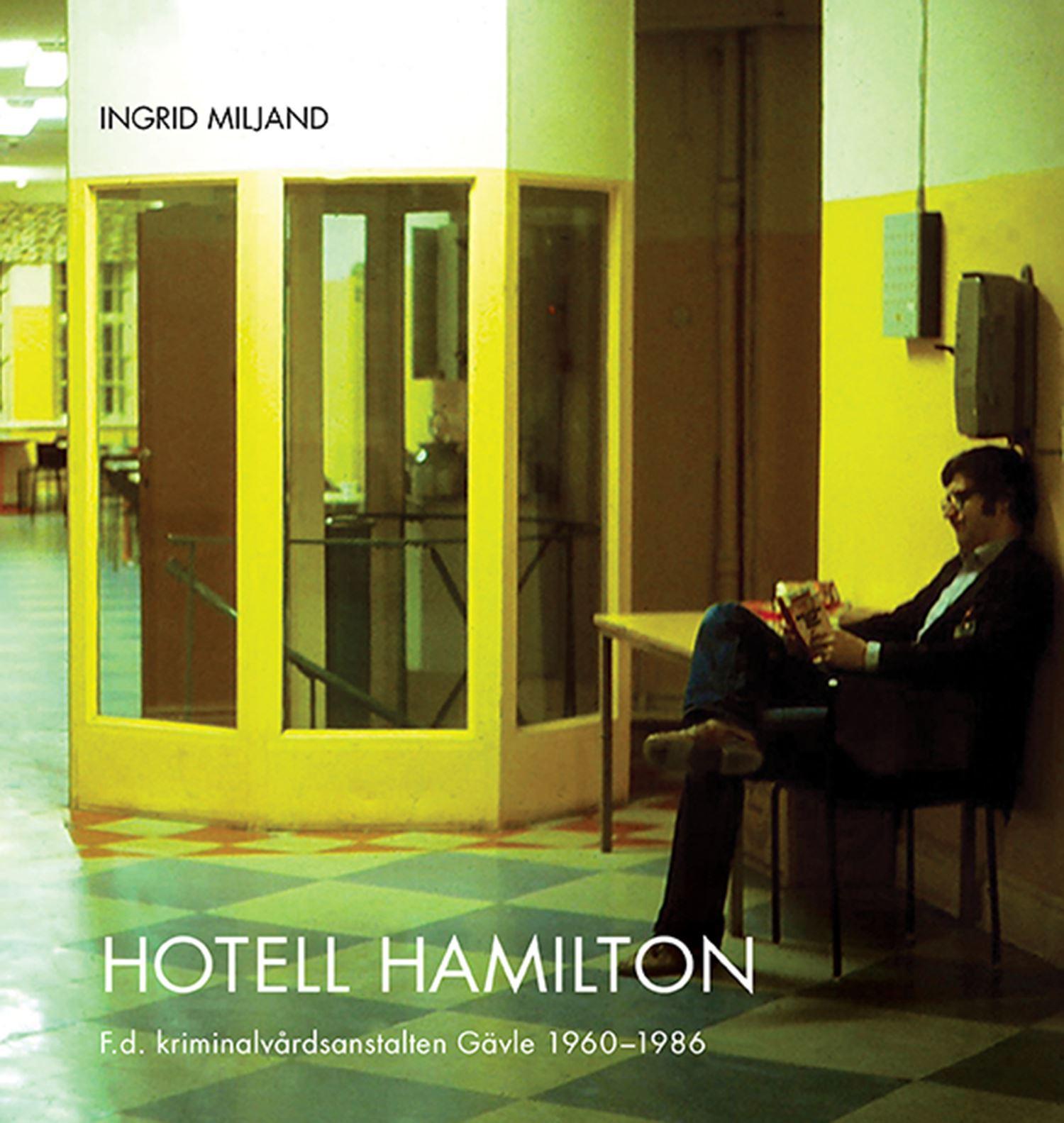 © Sveriges Fängelsemuseum, Omslag till boken Hotell hamilton