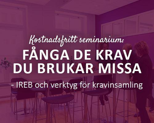 Kunskapsseminarium: FÅNGA DE KRAV DU BRUKAR MISSA  - IREB och verktyg för kravinsamling