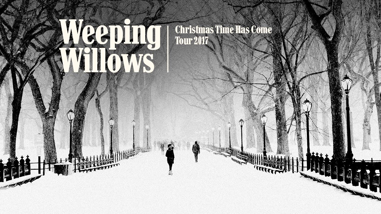 Weeping Willows- Christmas Time Has Come