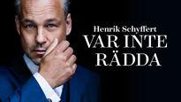 Henrik Schyffert - Var inte rädda