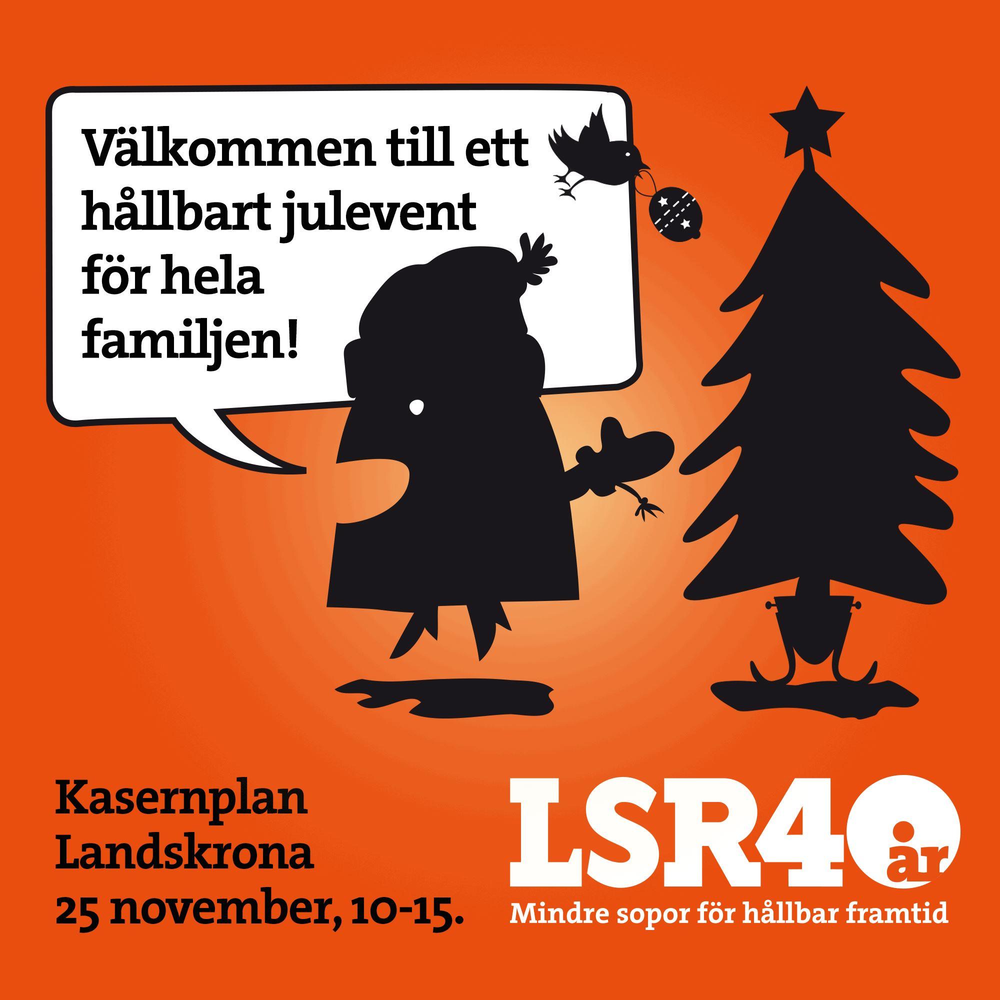 LSR 40 år – Ett hållbart julevent för hela familjen
