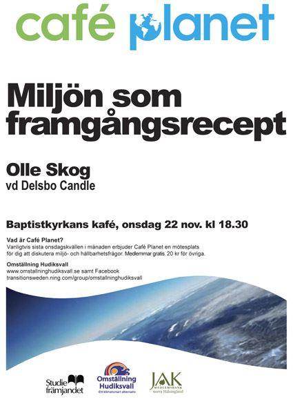 Café Planet: Miljön som framgångsrecept, Olle Skog, vd Delsbo Candle berättar