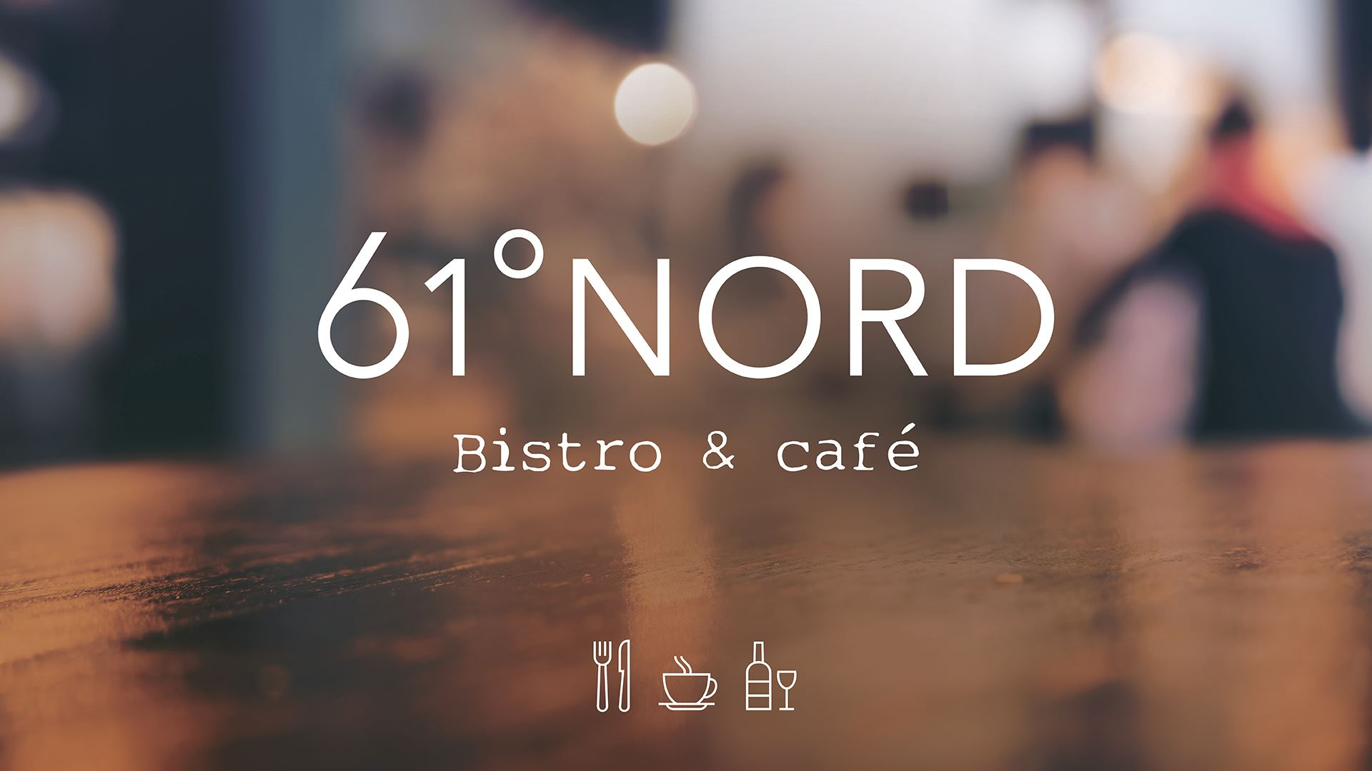 61 ° Nord, Bistro & Café * öppet vintersäsongen