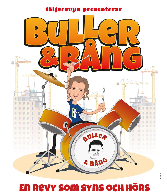 Täljerevyn: Buller & Bång - En revy som syns och hörs