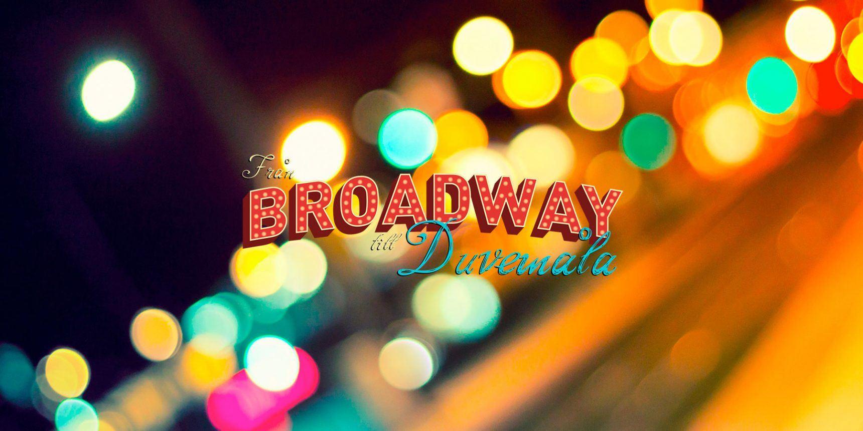 Von Broadway bis Duvenmåla