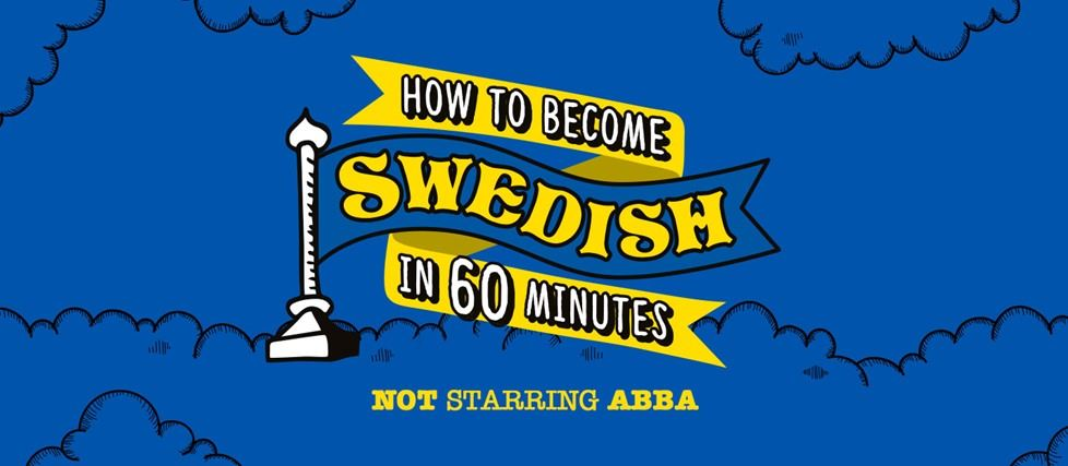 Stand-up: How To Become Swedish in 60 Minutes