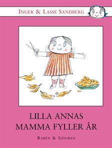 Lilla Annas mamma fyller år