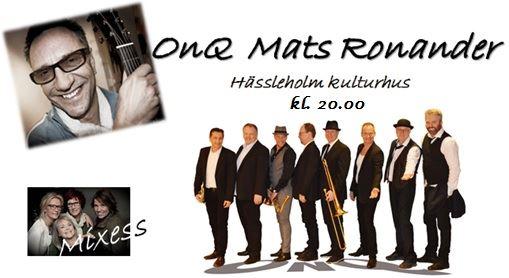 OnQ och Mats Ronander - OBS ! Ändrad speltid, nu kl 20.00