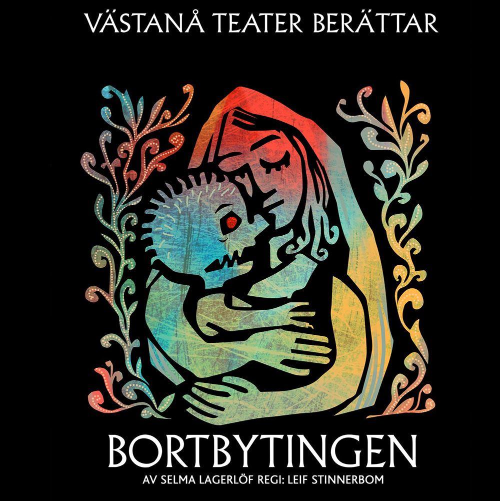 Bortbytingen - Västanå Teater