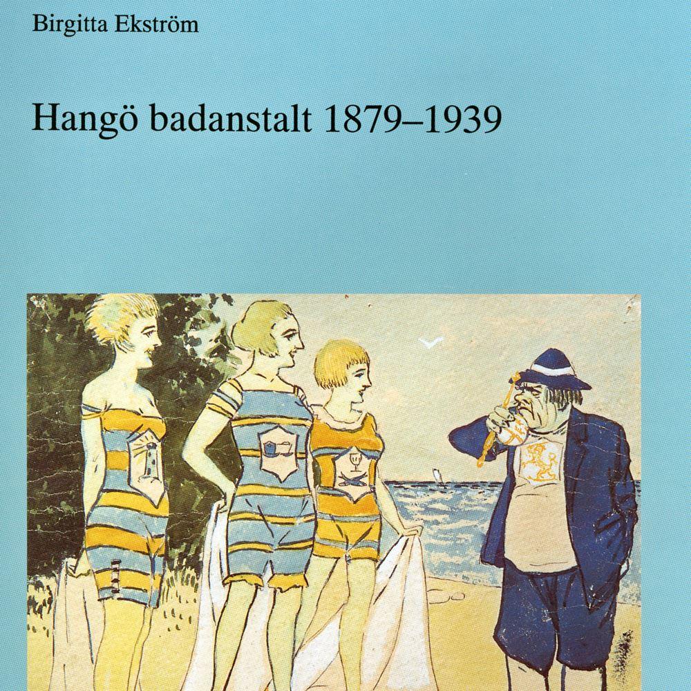 Hangö badanstalt 1879-1939 & Kaféer, matserveringar, restauranger och resandehem i Hangö
