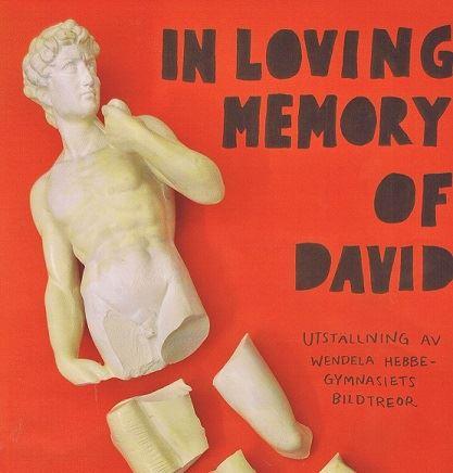 Utställning: In loving memory of David