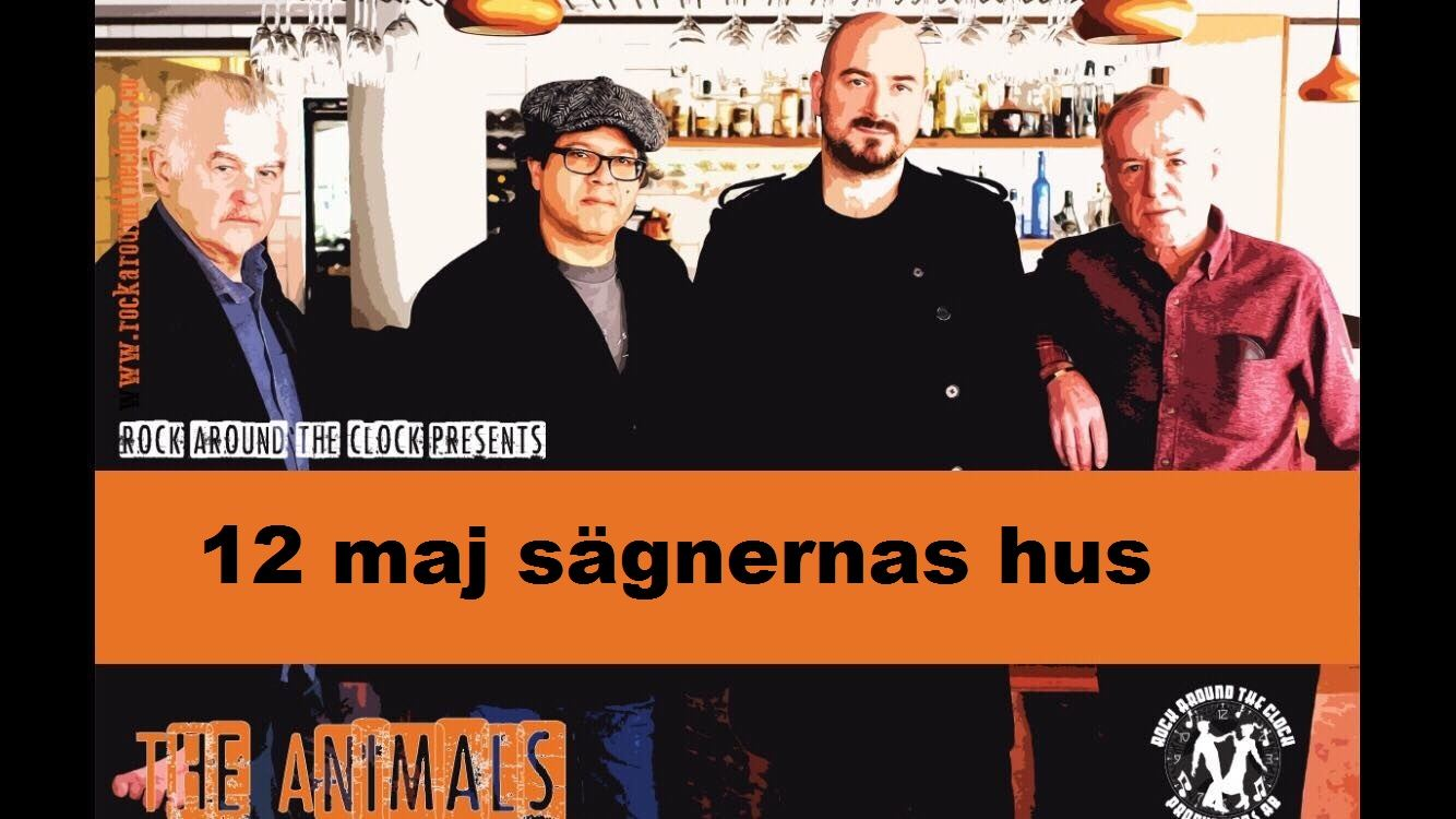 Konsert The Animals  12 maj  Sägnernas Hus
