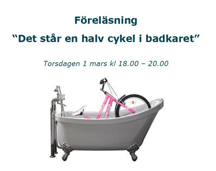"""Föreläsning """"Det står en halv cykel i badkaret"""" med Johanna Annersten"""
