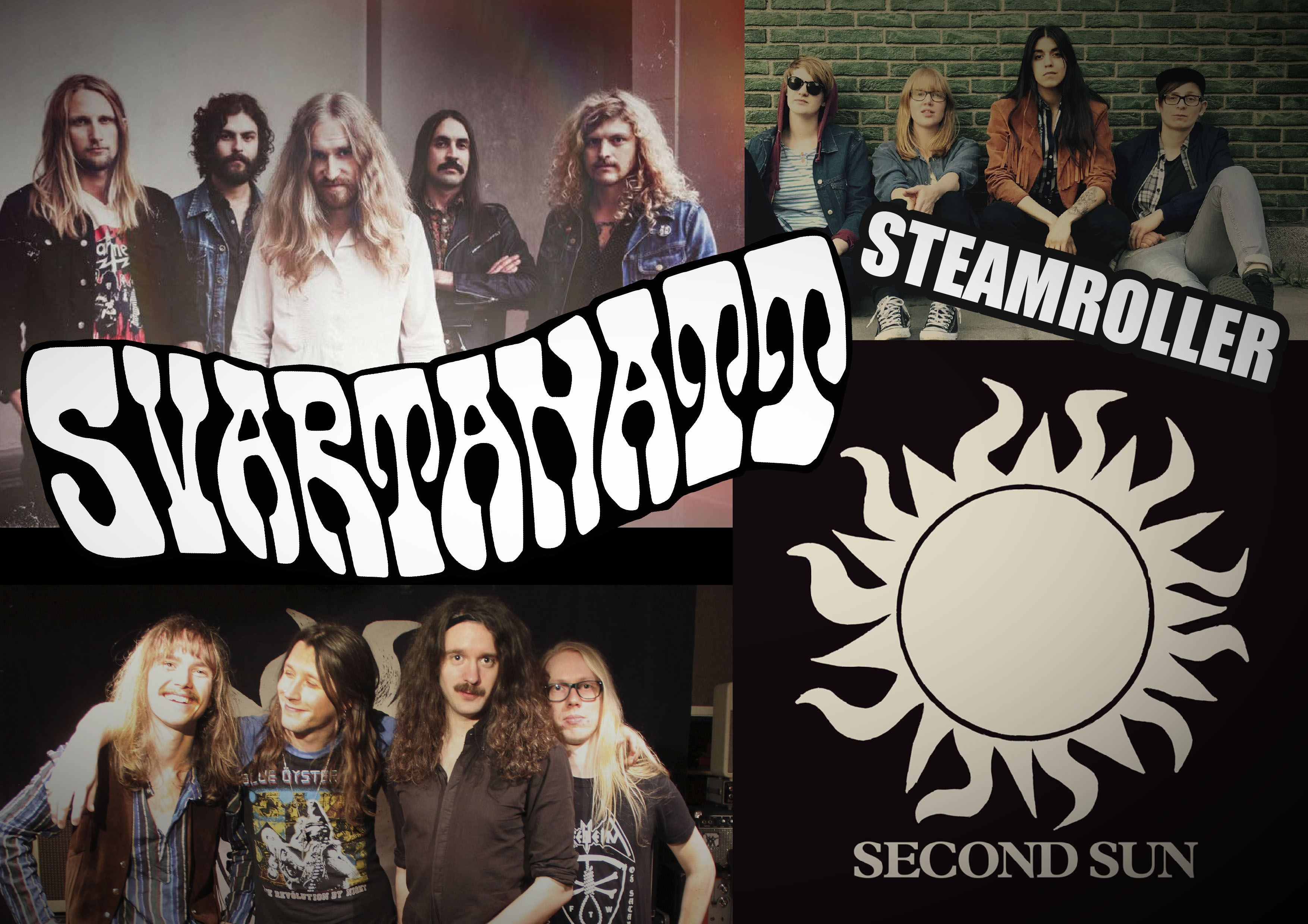 Svartanatt, Second Sun och Steamroller.