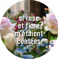 Si Rose et Flore m'étaient contées- 10h00