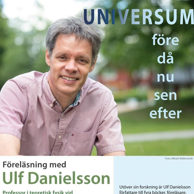 Föreläsning med Ulf Danielsson - Universum före då nu sen efter