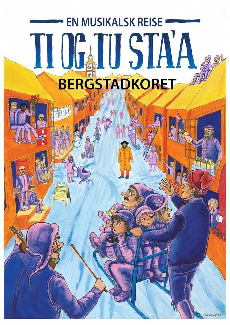 Ti og Tu Sta'a, -en musikalsk reise med Bergstdakoret