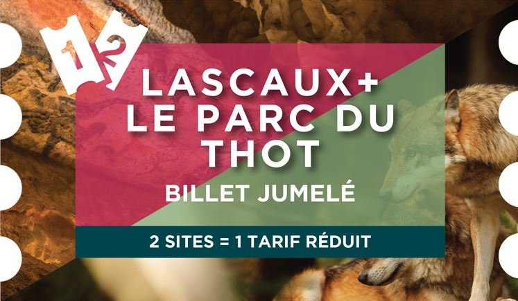 Jumelé : LASCAUX Centre International + Parc du Thot