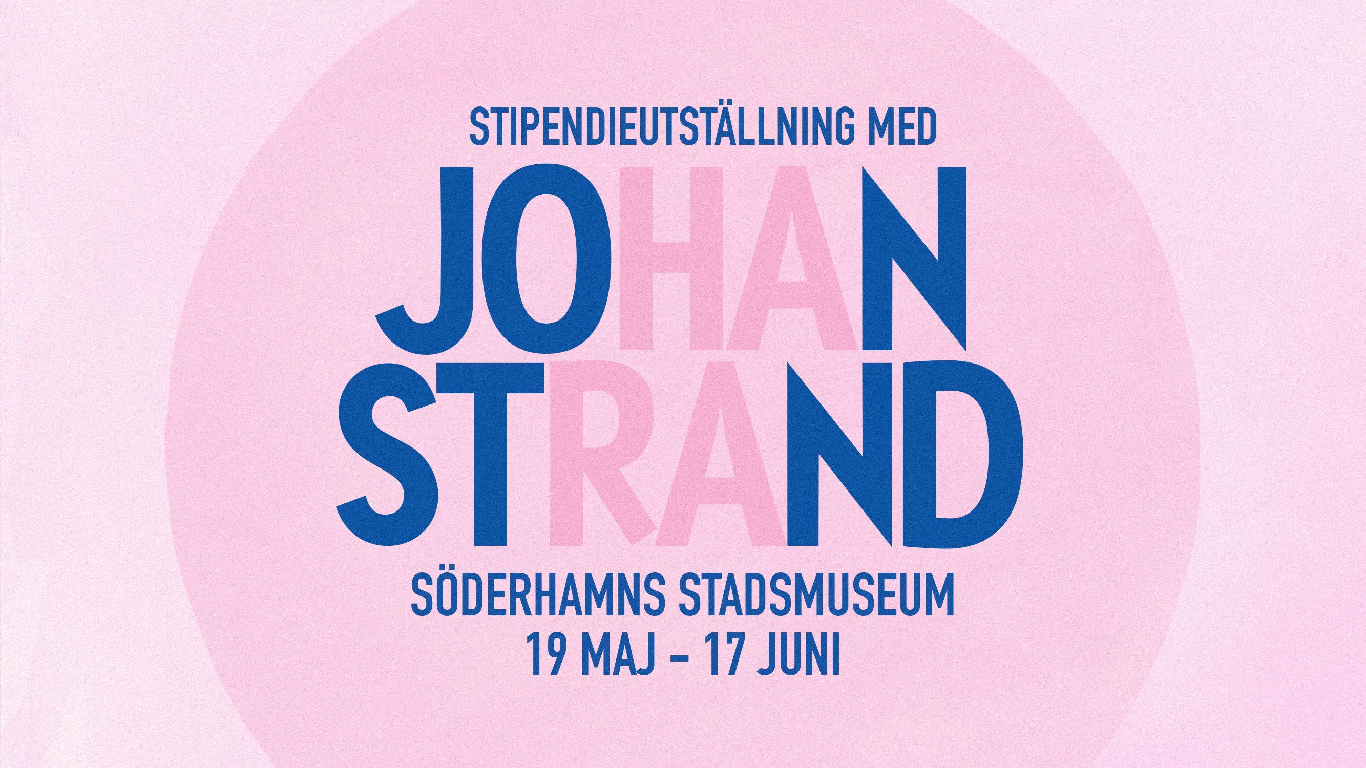 Stipendieutställning med Johan Strand