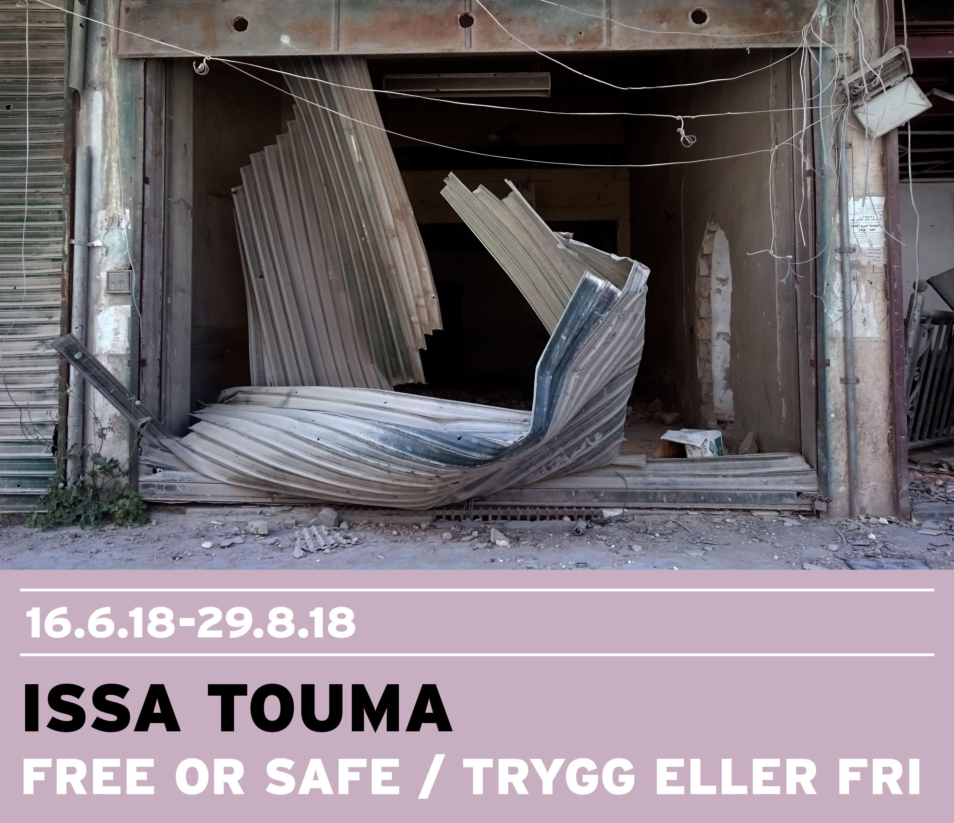 Issa Touma, Vernissage: Issa Touma - Free or safe/Trygg eller fri