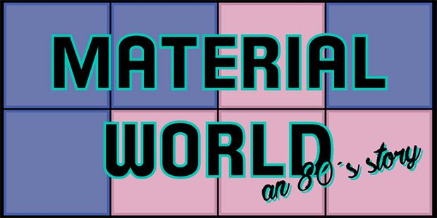 """""""Material world"""" - an 80´s story"""